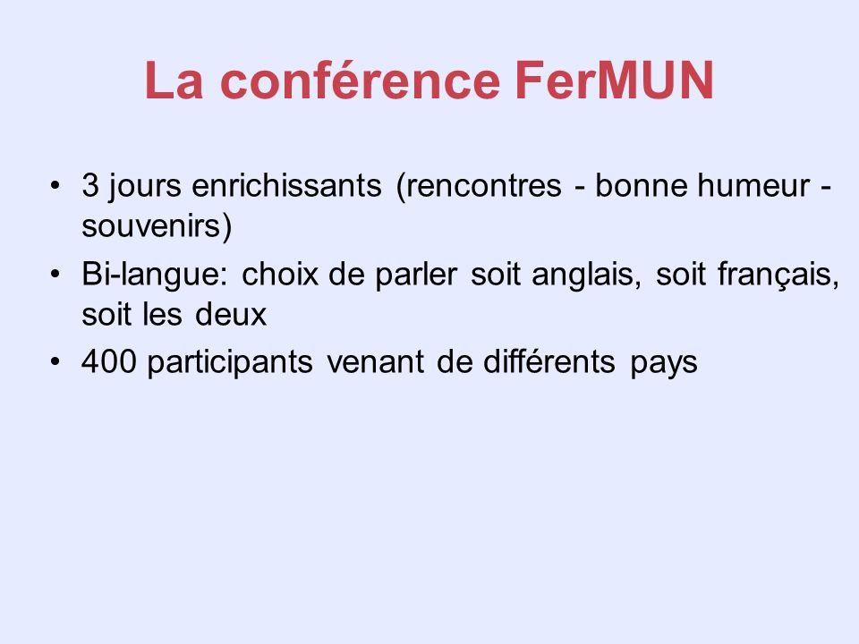 La conférence FerMUN 3 jours enrichissants (rencontres - bonne humeur -souvenirs)