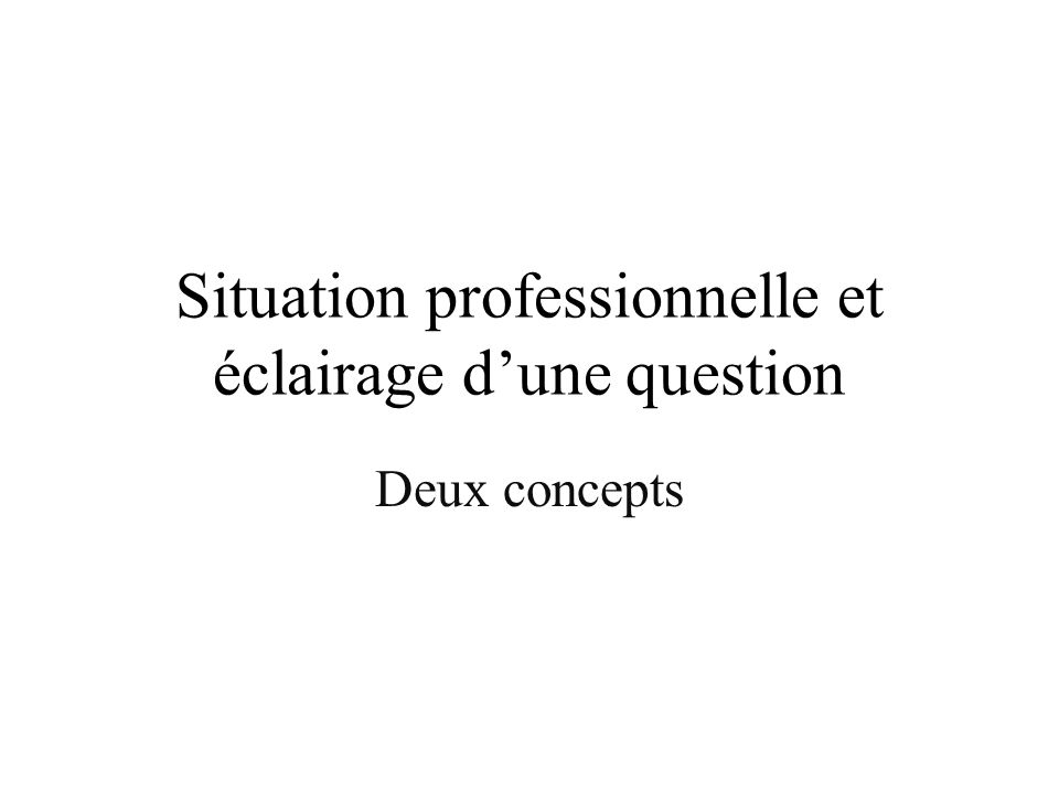 Situation professionnelle et éclairage d'une question