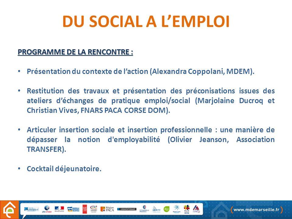 DU SOCIAL A L'EMPLOI PROGRAMME DE LA RENCONTRE :
