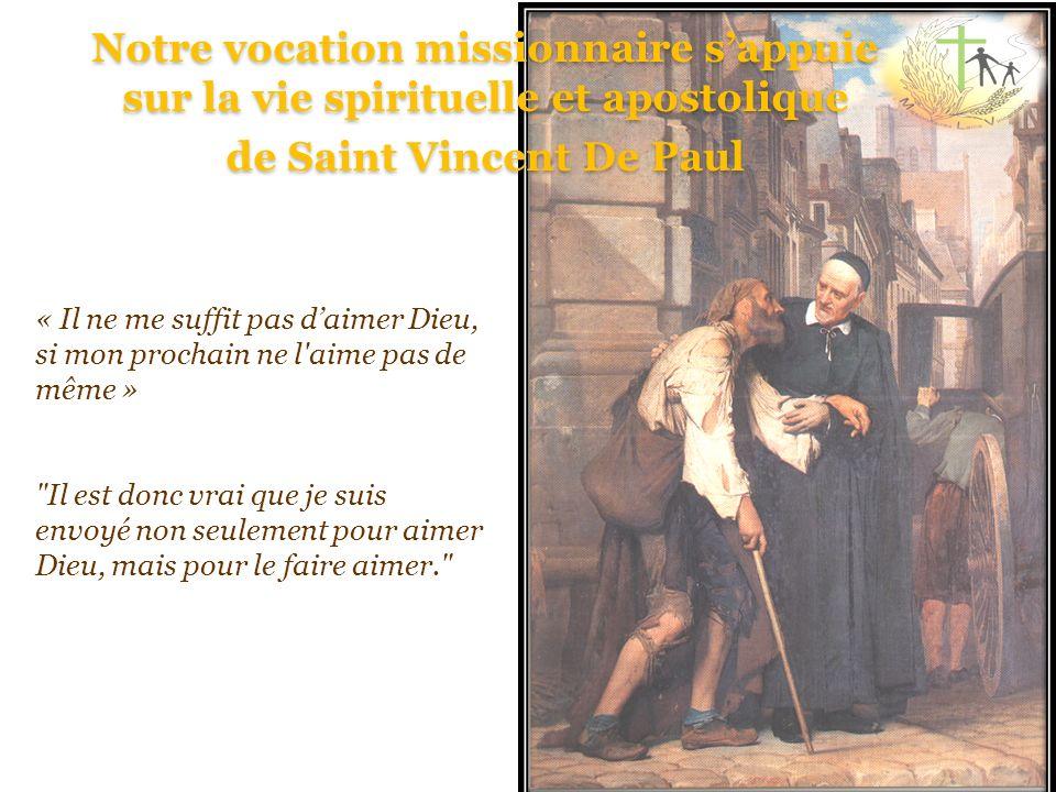 Notre vocation missionnaire s'appuie sur la vie spirituelle et apostolique de Saint Vincent De Paul