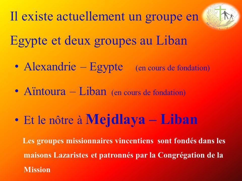 Il existe actuellement un groupe en Egypte et deux groupes au Liban