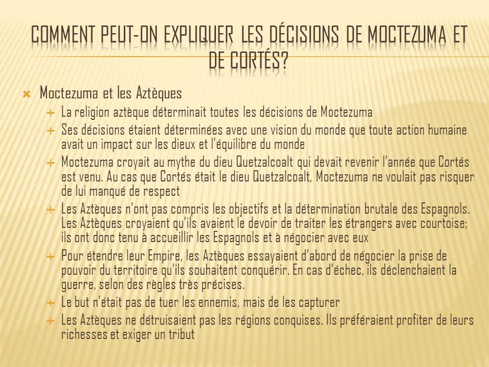 Comment peut-on expliquer les décisions de Moctezuma et de Cortés