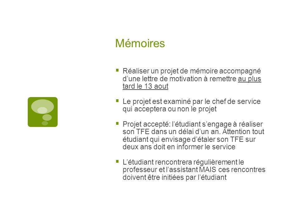 Mémoires Réaliser un projet de mémoire accompagné d'une lettre de motivation à remettre au plus tard le 13 aout.