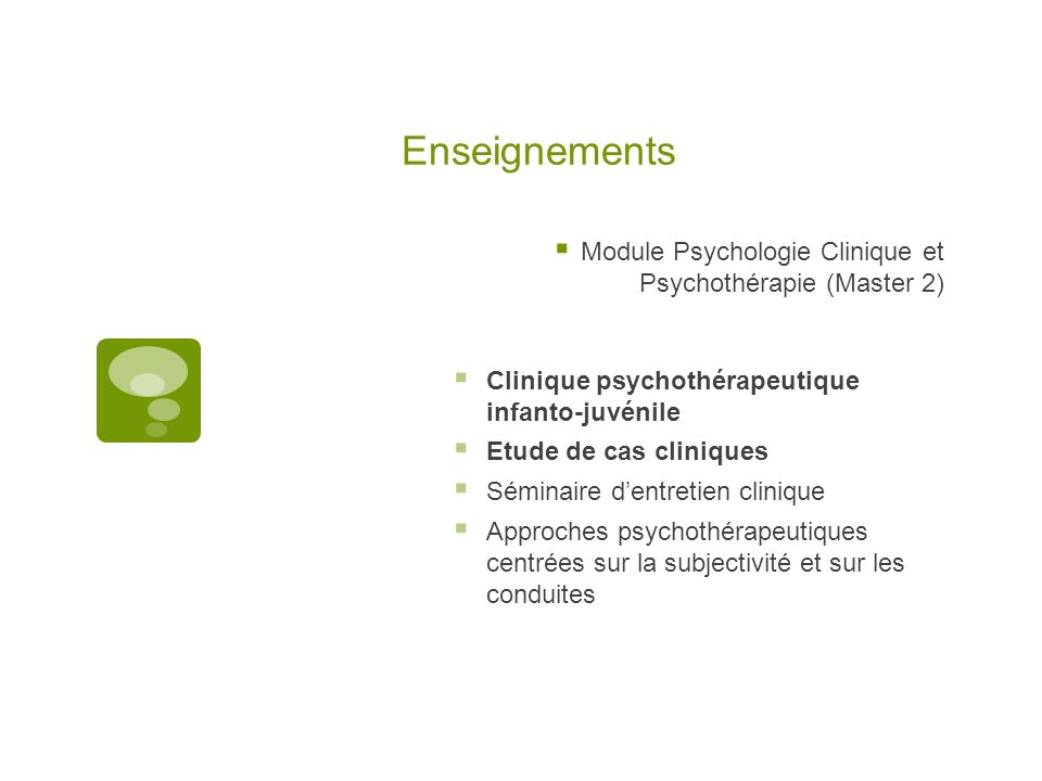 Enseignements Module Psychologie Clinique et Psychothérapie (Master 2)