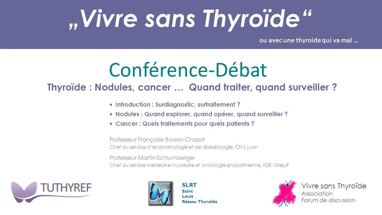 Thyroïde : Nodules, cancer … Quand traiter, quand surveiller