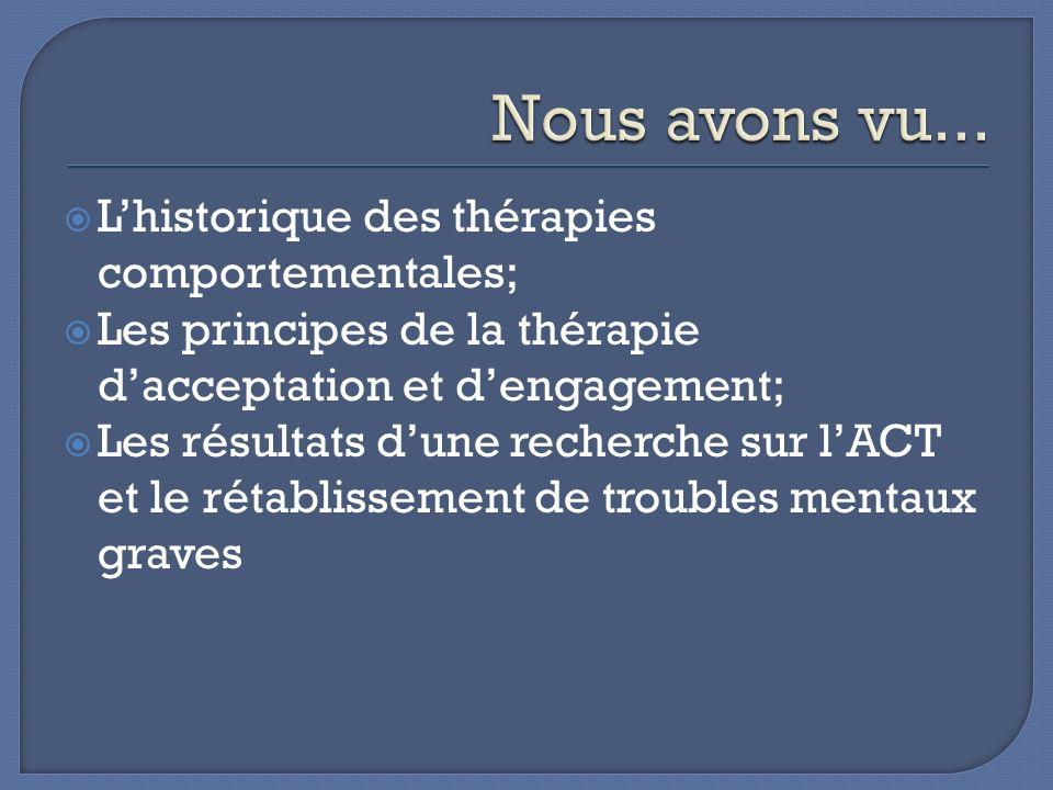 Nous avons vu... L'historique des thérapies comportementales;