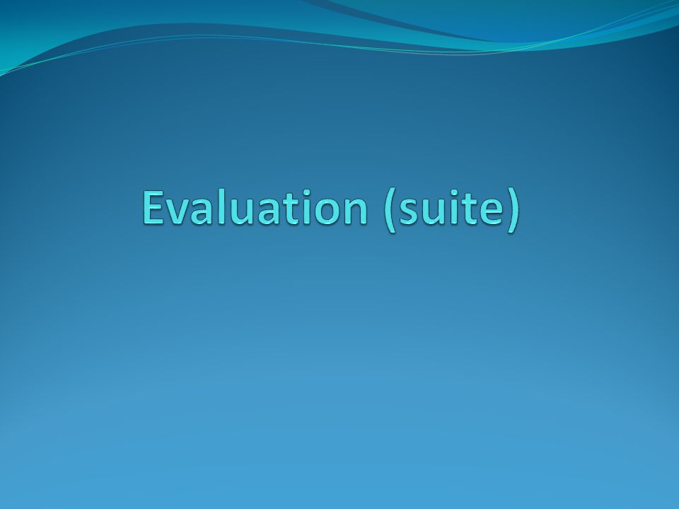 Evaluation (suite)