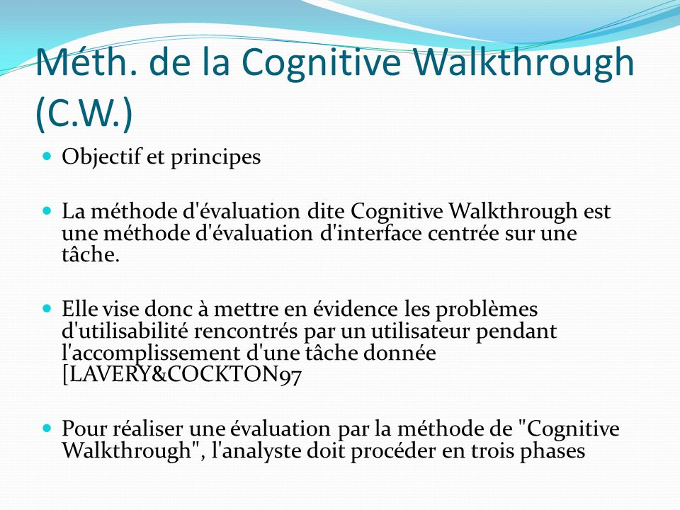 Méth. de la Cognitive Walkthrough (C.W.)