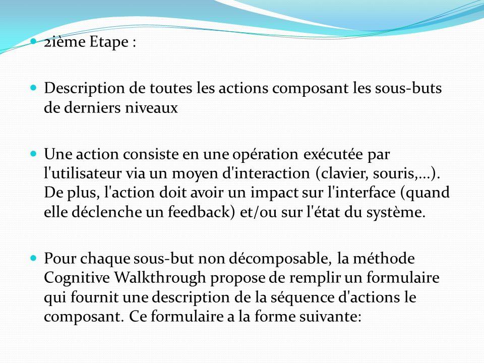 2ième Etape : Description de toutes les actions composant les sous-buts de derniers niveaux.