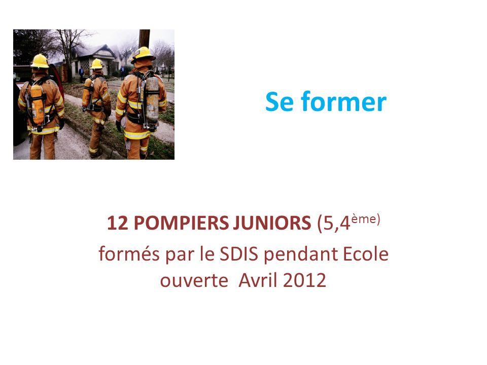 Se former 12 POMPIERS JUNIORS (5,4ème)
