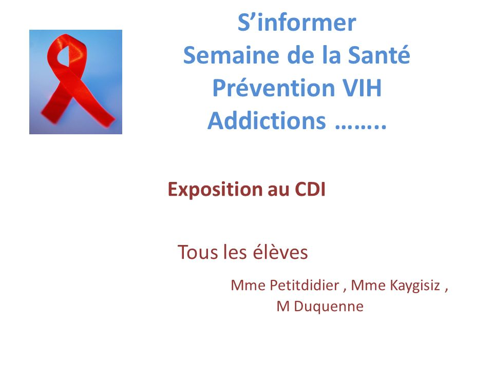 S'informer Semaine de la Santé Prévention VIH Addictions ……..