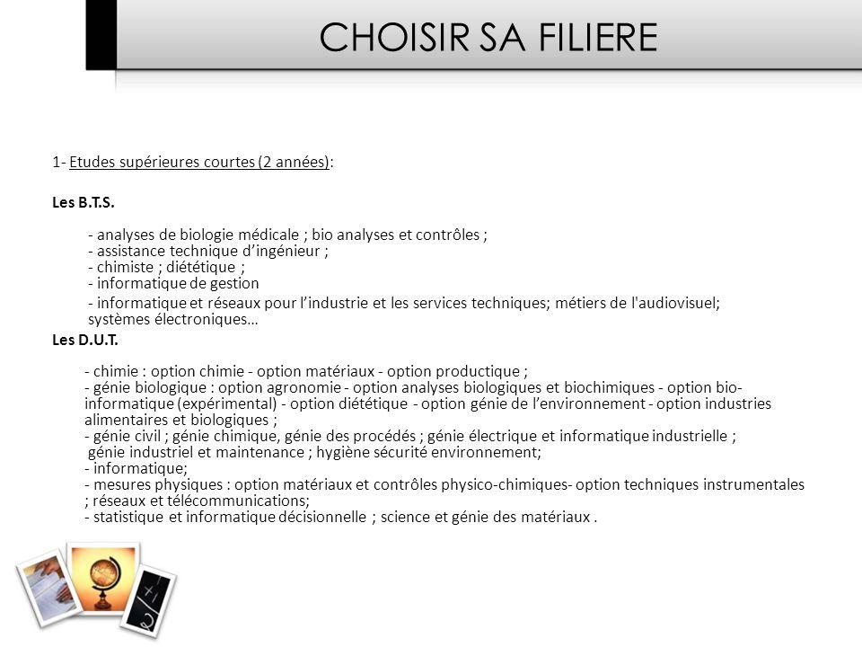 CHOISIR SA FILIERE 1- Etudes supérieures courtes (2 années):