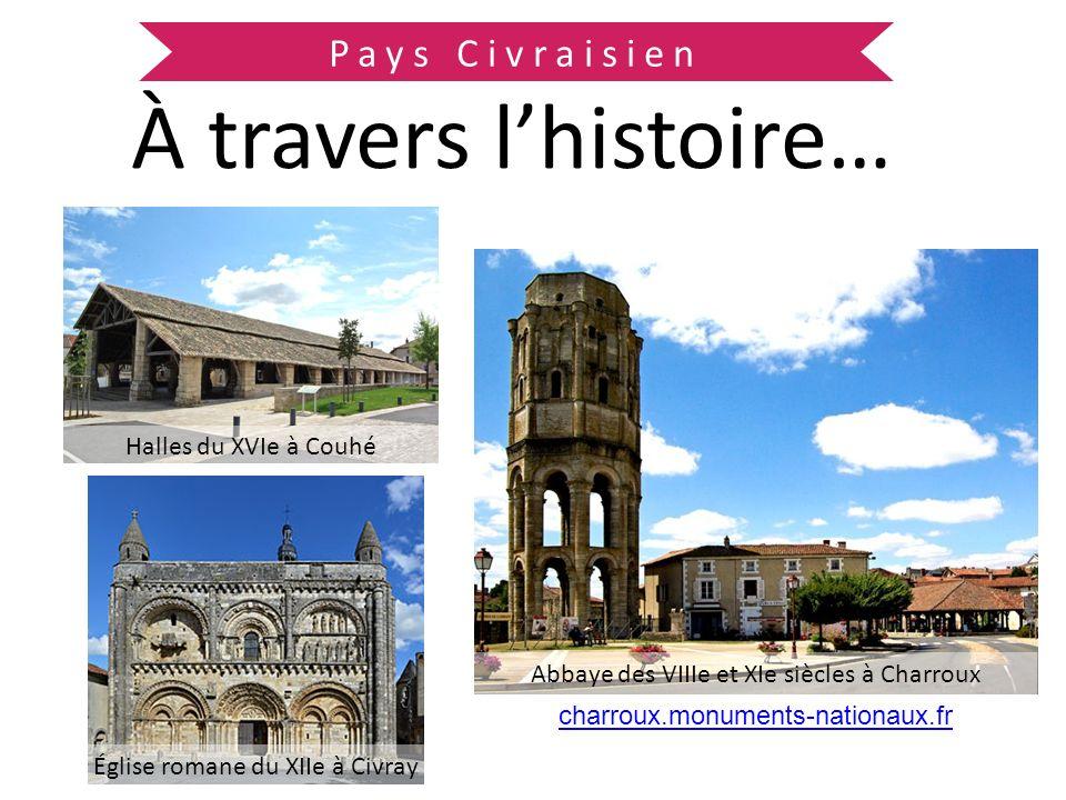 À travers l'histoire… Pays Civraisien Halles du XVIe à Couhé