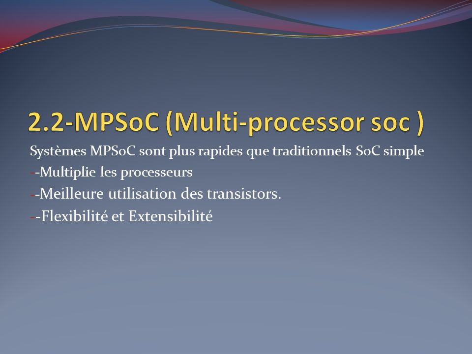 2.2-MPSoC (Multi-processor soc )