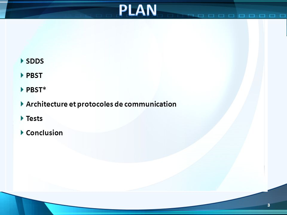 PLAN SDDS PBST PBST* Architecture et protocoles de communication Tests