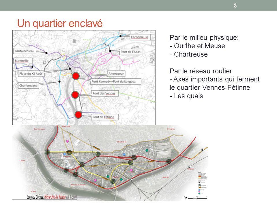 Un quartier enclavé Par le milieu physique: Ourthe et Meuse Chartreuse