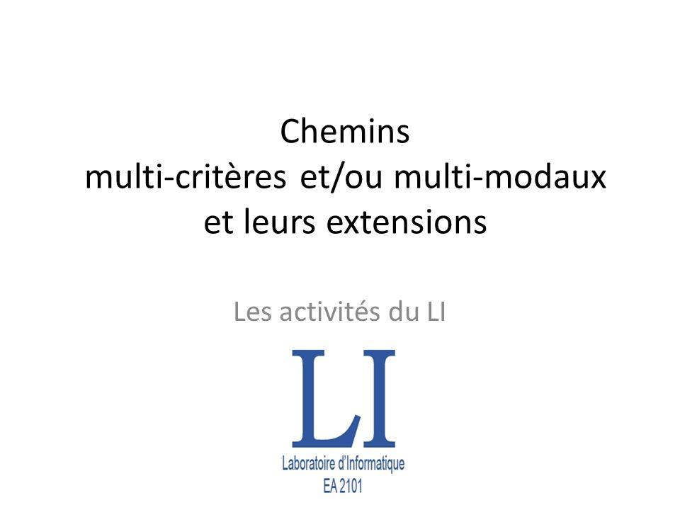 Chemins multi-critères et/ou multi-modaux et leurs extensions