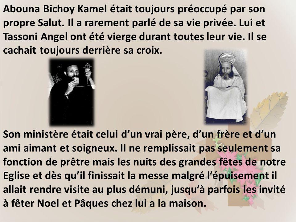 Abouna Bichoy Kamel était toujours préoccupé par son propre Salut