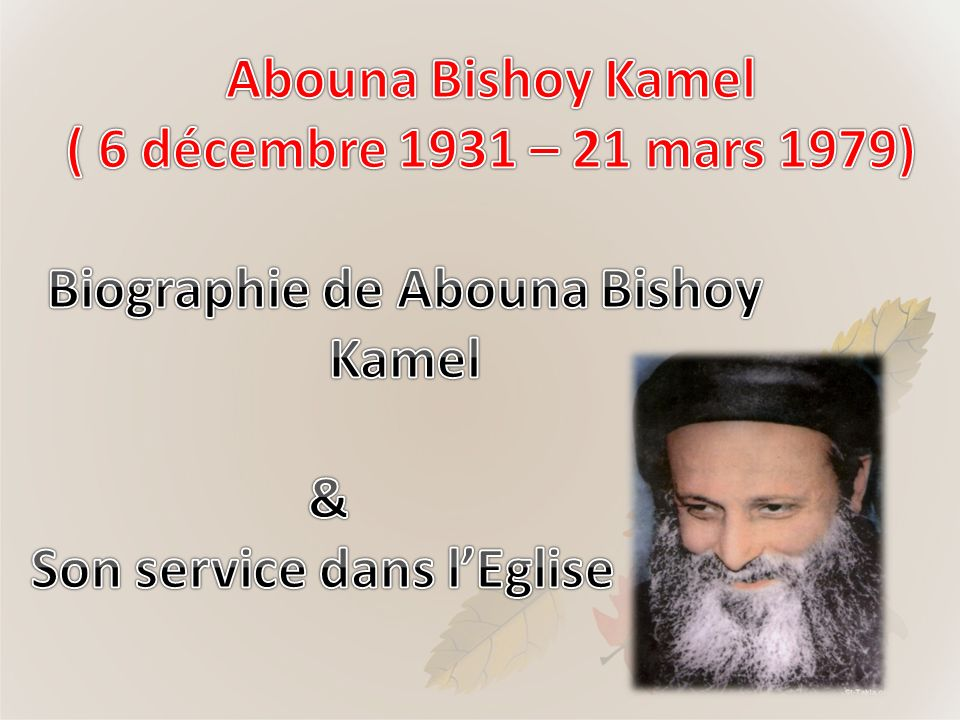 Biographie de Abouna Bishoy Kamel Son service dans l'Eglise