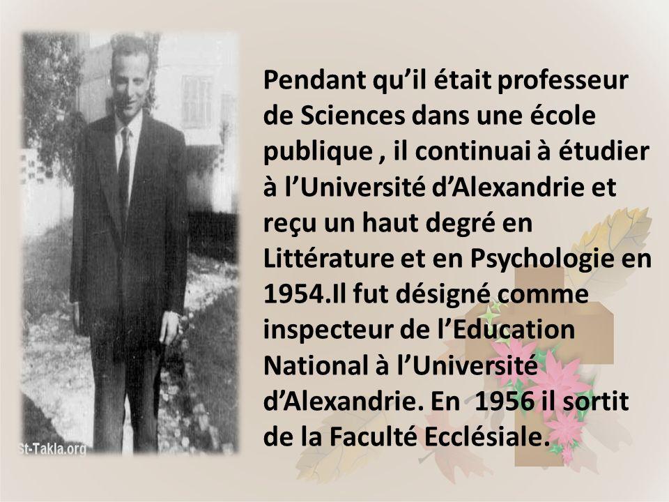 Pendant qu'il était professeur de Sciences dans une école publique , il continuai à étudier à l'Université d'Alexandrie et reçu un haut degré en Littérature et en Psychologie en 1954.Il fut désigné comme inspecteur de l'Education National à l'Université d'Alexandrie.