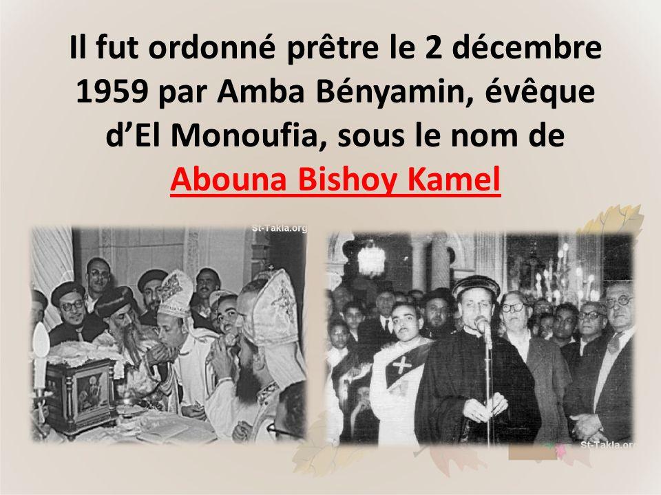 Il fut ordonné prêtre le 2 décembre 1959 par Amba Bényamin, évêque d'El Monoufia, sous le nom de