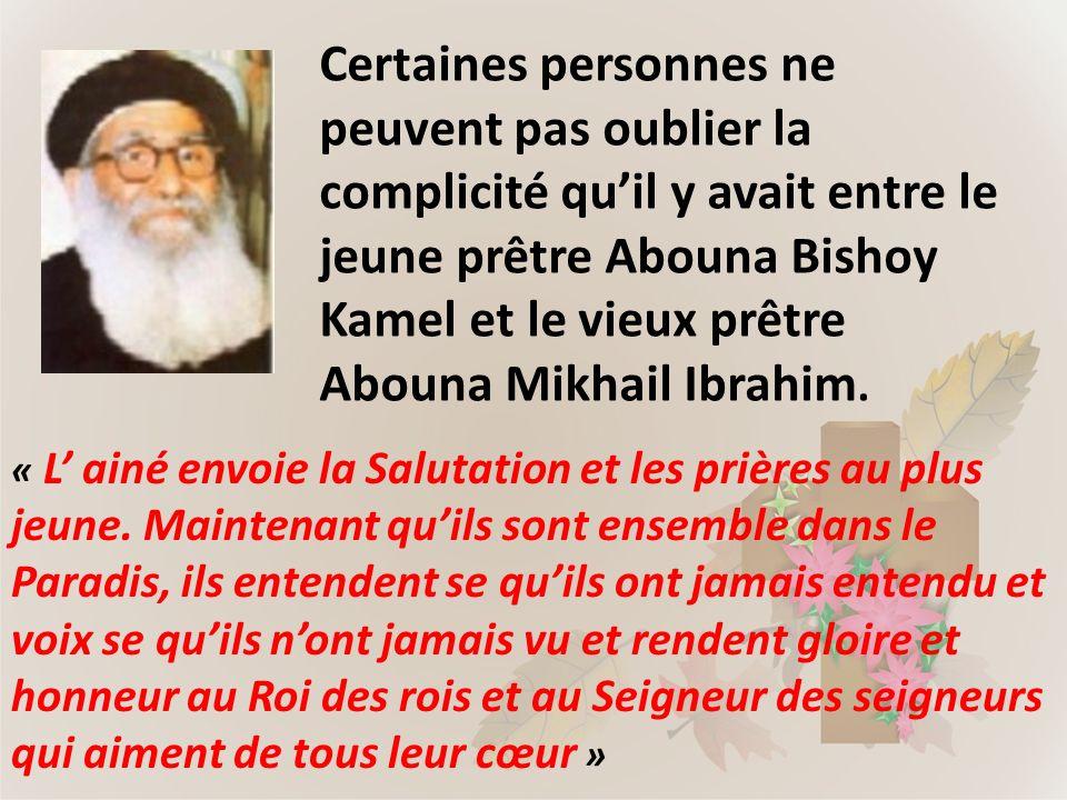 Certaines personnes ne peuvent pas oublier la complicité qu'il y avait entre le jeune prêtre Abouna Bishoy Kamel et le vieux prêtre Abouna Mikhail Ibrahim.