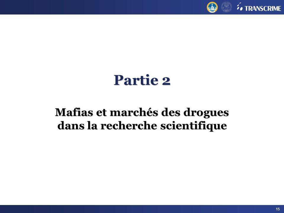Partie 2 Mafias et marchés des drogues dans la recherche scientifique