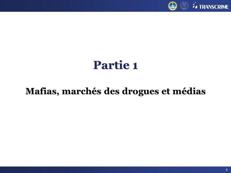 Partie 1 Mafias, marchés des drogues et médias
