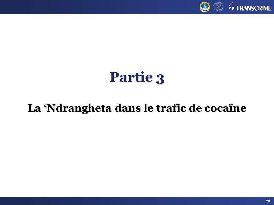 Partie 3 La 'Ndrangheta dans le trafic de cocaïne