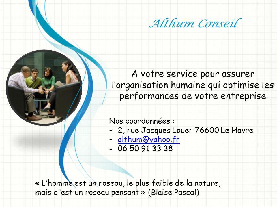 Althum Conseil A votre service pour assurer l'organisation humaine qui optimise les performances de votre entreprise.