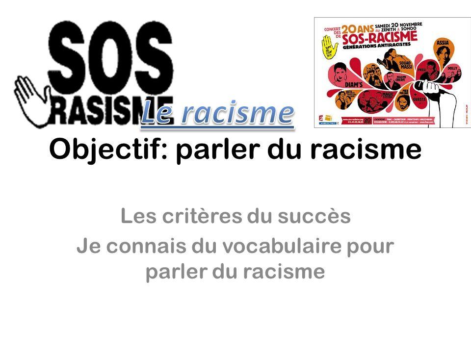 Objectif: parler du racisme