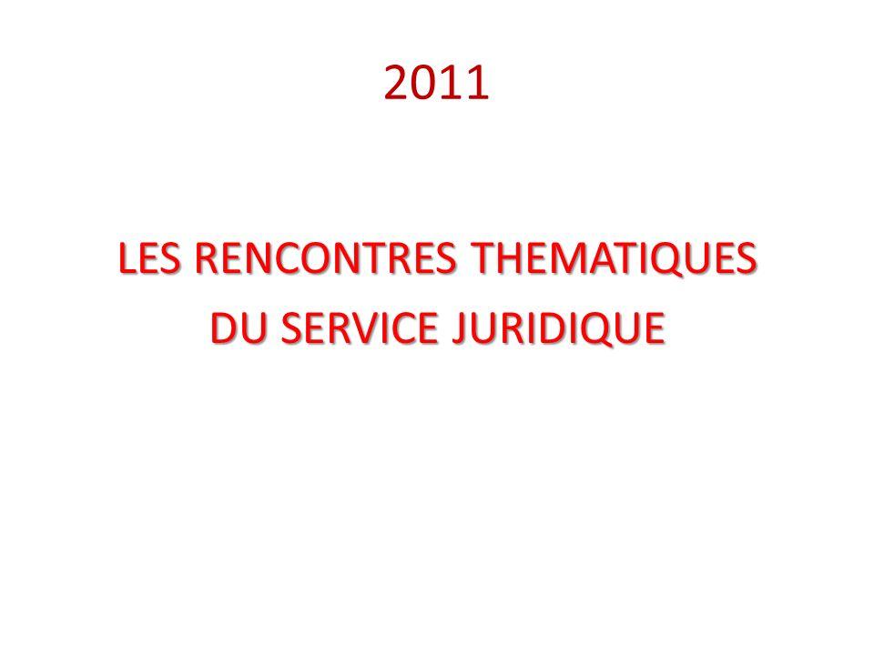 LES RENCONTRES THEMATIQUES DU SERVICE JURIDIQUE