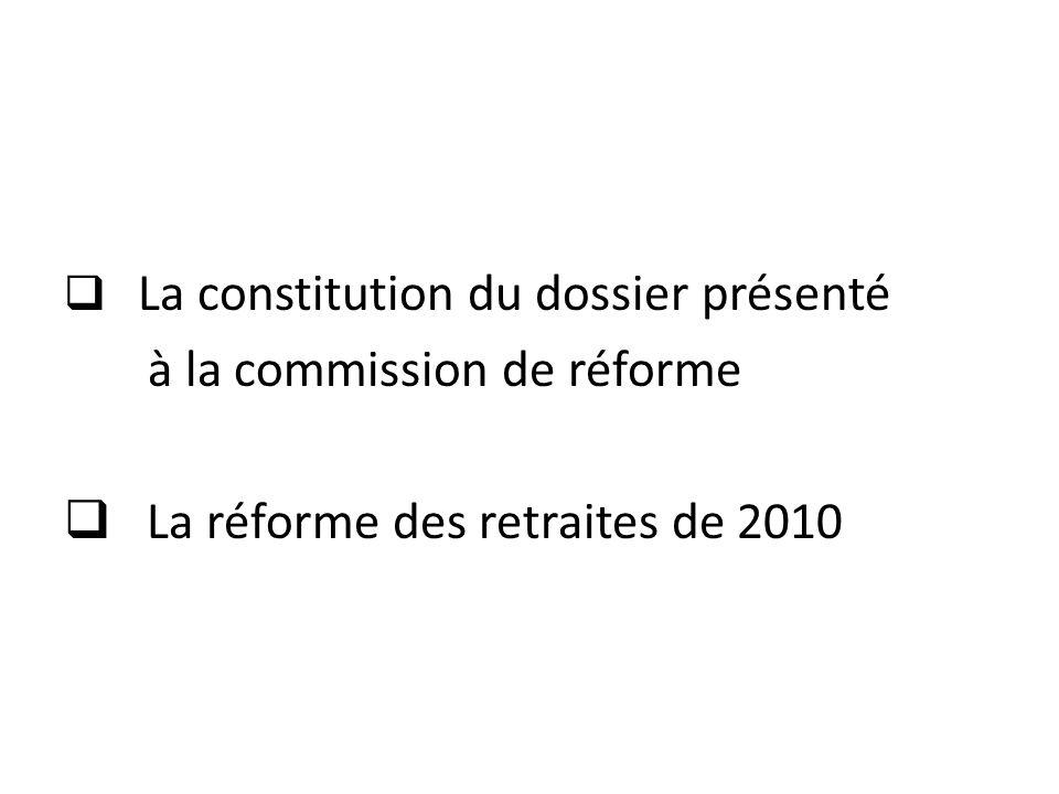 à la commission de réforme La réforme des retraites de 2010