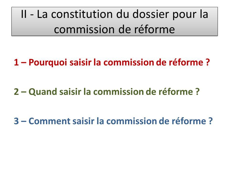 II - La constitution du dossier pour la commission de réforme