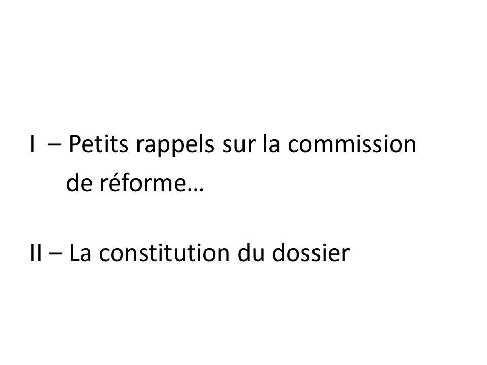 I – Petits rappels sur la commission de réforme… II – La constitution du dossier