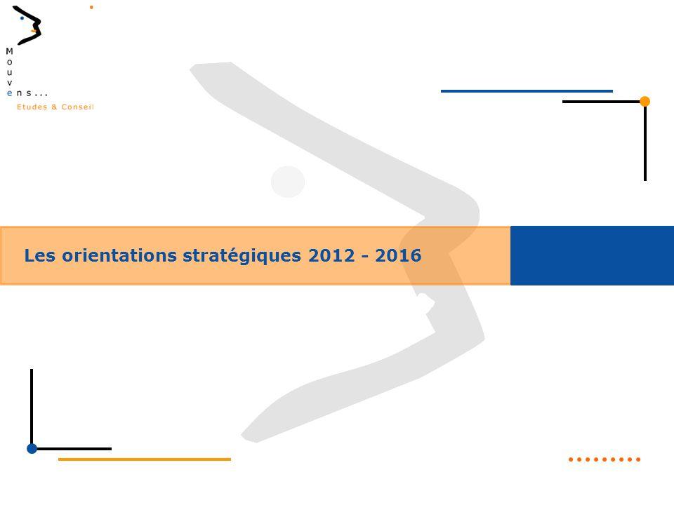 Les orientations stratégiques 2012 - 2016