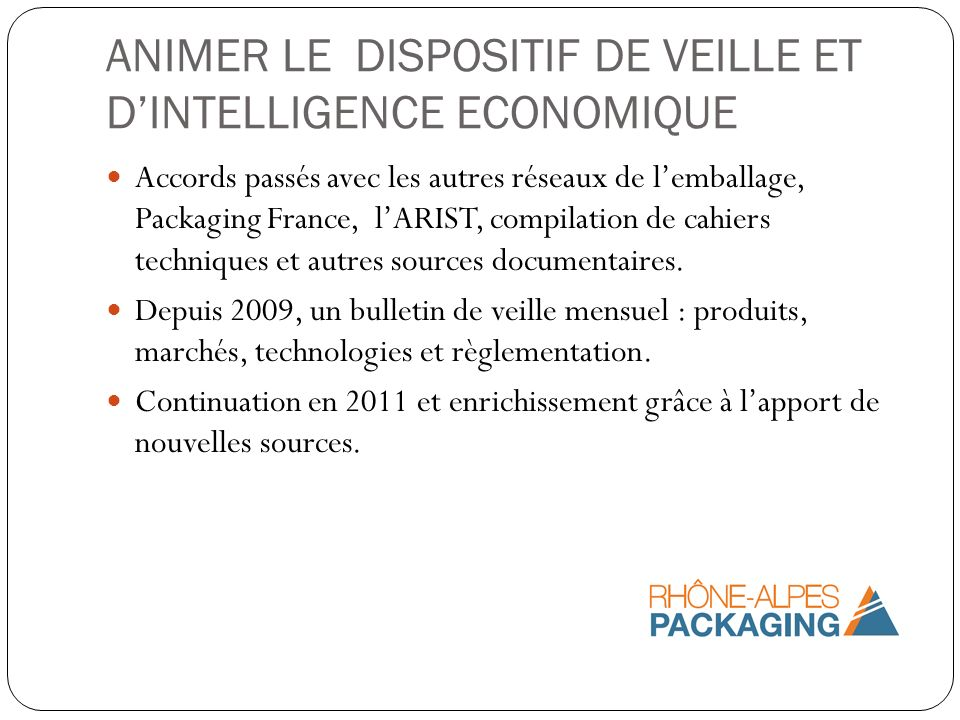 ANIMER LE DISPOSITIF DE VEILLE ET D'INTELLIGENCE ECONOMIQUE
