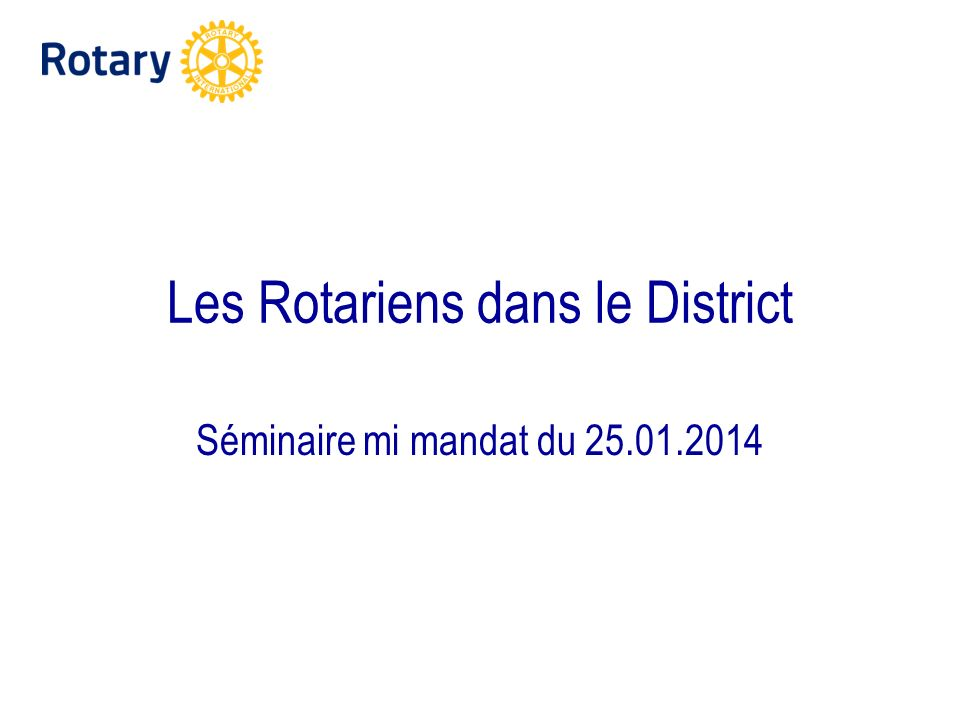 Les Rotariens dans le District