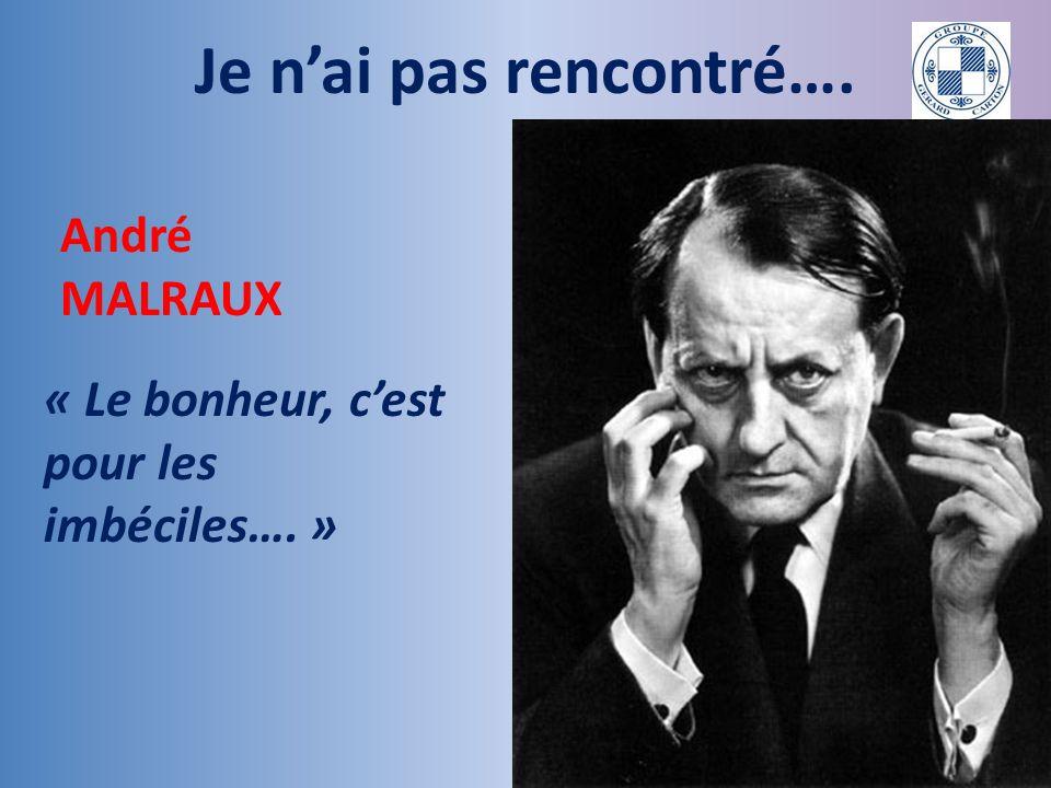 Je n'ai pas rencontré…. André MALRAUX