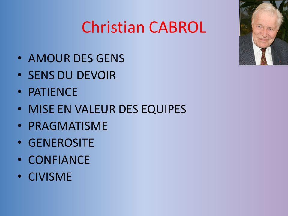 Christian CABROL AMOUR DES GENS SENS DU DEVOIR PATIENCE