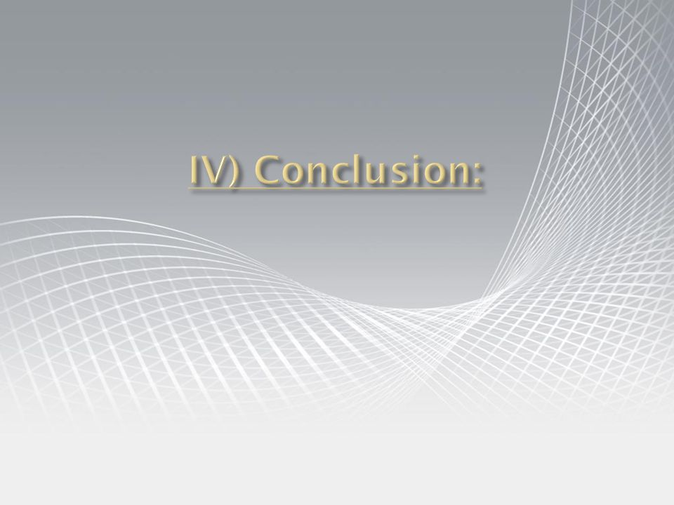 IV) Conclusion: