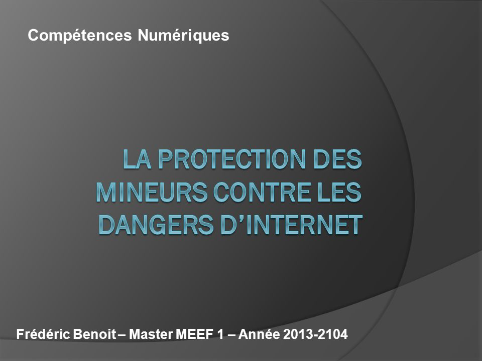 LA PROTECTION DES MINEURS CONTRE LES DANGERS D'INTERNET