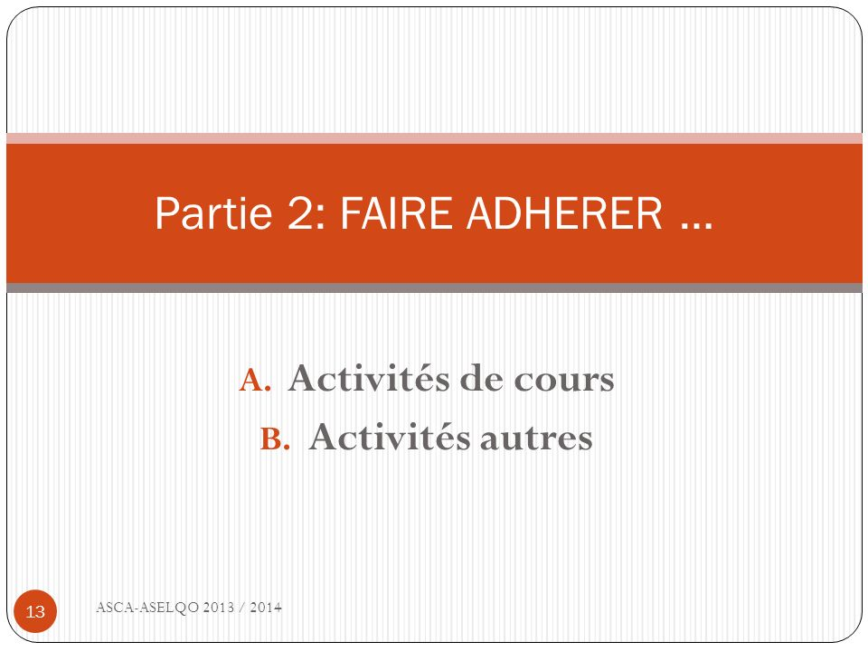 Partie 2: FAIRE ADHERER …