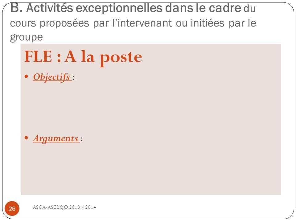 B. Activités exceptionnelles dans le cadre du cours proposées par l'intervenant ou initiées par le groupe