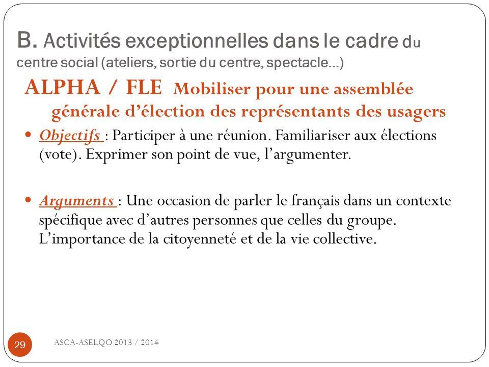 B. Activités exceptionnelles dans le cadre du centre social (ateliers, sortie du centre, spectacle…)