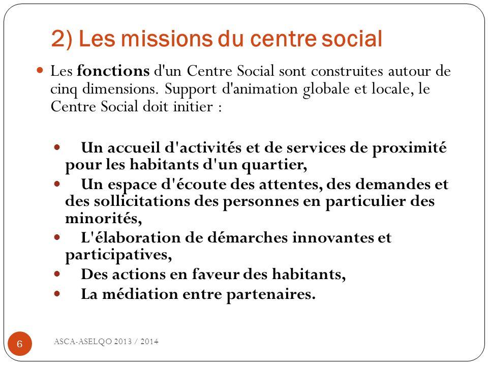 2) Les missions du centre social