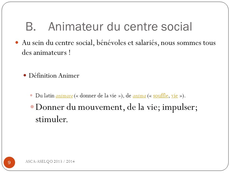 B. Animateur du centre social