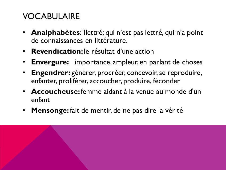 vocabulaire Analphabètes: illettré; qui n'est pas lettré, qui n'a point de connaissances en littérature.