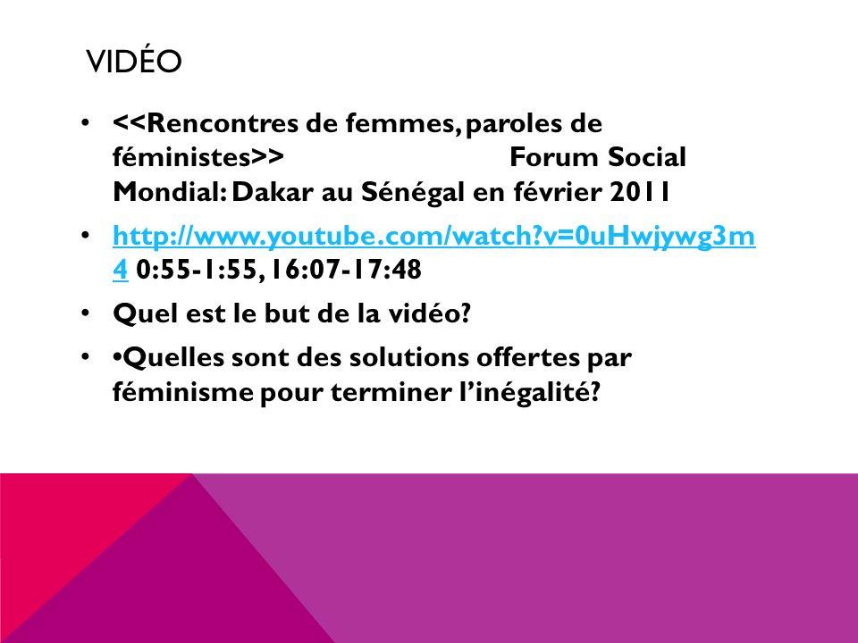 Vidéo <<Rencontres de femmes, paroles de féministes>> Forum Social Mondial: Dakar au Sénégal en février 2011.