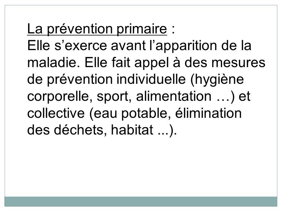 La prévention primaire :